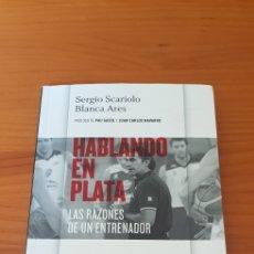 Libros: LIBRO HABLANDO EN PLATA, LAS RAZONES DE UN ENTRENADOR. (SERGIO SCARIOLO). Lote 220366893