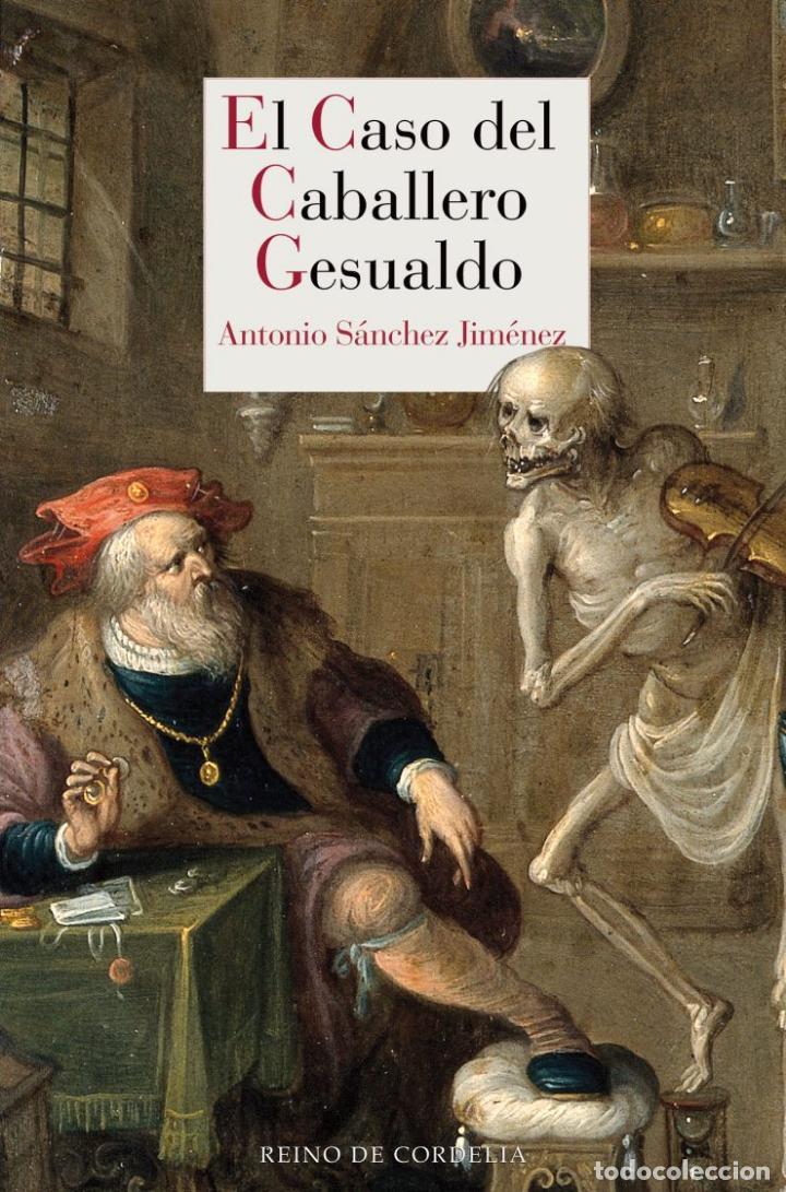 EL CASO DEL CABALLERO GESUALDO ANTONIO SÁNCHEZ JIMÉNEZ.-NUEVO (Libros nuevos sin clasificar)