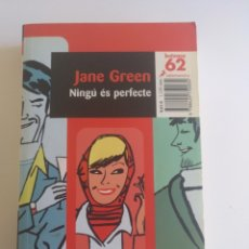 Libros: NINGÚ ÉS PERFECTE, JANE GREEN. EDICIONS 62.. Lote 220650491