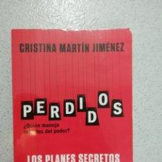 Libros: LIBRO PERDIDOS BILDERBERG. CRISTINA MARTÍN JIMÉNEZ.. Lote 220719275