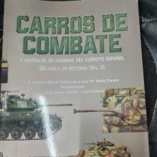 Libros: CARROS DE COMBATE Y VEHICULOS DE CADENAS DEL EJERCITO ESPAÑOL UN SIGLO DE HISTORIA VOL 2. Lote 220835502