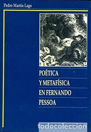 POÉTICA Y METAFÍSICA EN FERNANDO PESSOA.(MARTIN LAGO, PEDRO.) (Libros nuevos sin clasificar)