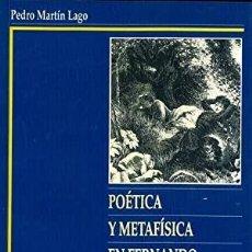 Libros: POÉTICA Y METAFÍSICA EN FERNANDO PESSOA.(MARTIN LAGO, PEDRO.). Lote 221078087