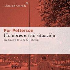 Libros: PER PETTERSON. HOMBRES EN MI SITUACIÓN.-. Lote 221408713