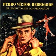 Libros: PEDRO VÍCTOR DEBRIGODE. EL ESCRITOR DE LOS PRODIGIOS (EL BOLETÍN, 2014) EDICIÓN LIMITADA DE 60 EJS.. Lote 221469082