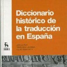 Libros: DICCIONARIO HISTÓRICO DE LA TRADUCCIÓN EN ESPAÑA.(LAFARGA, FRANCISCO - PEGENAUTE, LUIS.). Lote 221471968