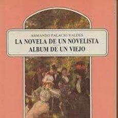 Livres: LA NOVELA DE UN NOVELISTA. ESCENAS DE LA INFANCIA Y ADOLESCENCIA. SEGUIDA DE: ÁLBUM DE UN VIEJO.. Lote 221516552