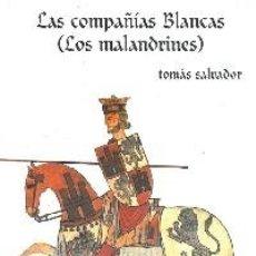Libri: LAS COMPAÑÍAS BLANCAS (LOS MALANDRINES). (SALVADOR, TOMÁS.). Lote 221518058