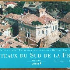 Libros: LIBRO CHÂTEAUX DU SUD DE LA FRANCE. Lote 221546050