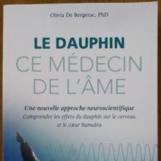 Libros: LIBRO LE DAUPHIN CE MÉDECIN DE L'ÂME. Lote 221546248