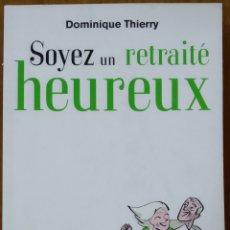Libros: LIBRO SOYEZ UN RETRAITÉ HEUREUX. Lote 221558300