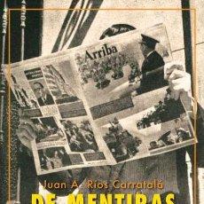 Libros: DE MENTIRAS Y FRANQUISTAS. JUAN ANTONIO RÍOS CARRATALÁ. Lote 221559296