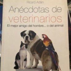 Libros: ANÉCDOTAS DE VETERINARIOS RICARD ADAN. Lote 222384805