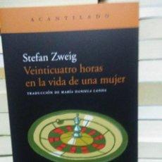 Libros: STEFAN ZWEIG.VEINTICUATRO HORAS EN LA VIDA DE UNA MUJER.EDITORIAL ACANTILADO. Lote 222397206
