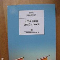 Libros: LIBRO - UNA CASA AMB RODES - EDIT. ANAGRAMA - IVAN JABLONKA - NUEVO EN CATALAN. Lote 222680326