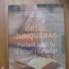 Libros: LIBRO - PARLANT AMB TU D'AMOR I LLIBERTAT - EDIT. ARA LLIBRES - ORIOL JUNQUERAS - NUEVO EN CATALAN. Lote 222680733