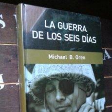 Libros: MICHAEL B. OREN: LA GUERRA DE LOS SEIS DÍAS (RBA. NUEVO. PRECINTADO). Lote 222681233