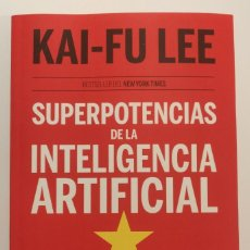 Livros: SUPERPOTENCIAS DE LA INTELIGENCIA ARTIFICIAL ( KAI-FU LEE). Lote 222697083