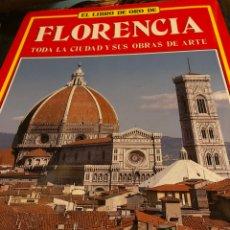 Libros: EL LIBRO DE ORO DE FLORENCIA TODA LA CIUDAD Y SUS OBRAS DE ARTE BONECHI. Lote 222709446