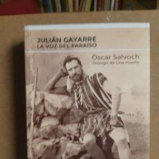 Livres: LIBRO SOBRE LA VIDA DE EL TENOR NAVARRO. JULIÁN GAYARRE.LA VOZ DEL PARAÍSO. Lote 223132278