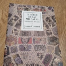 Libros: EL HÉROE DE LAS MIL CARAS. PSICOANÁLISIS DEL MITO. JOSEPH CAMPBELL. Lote 223281213