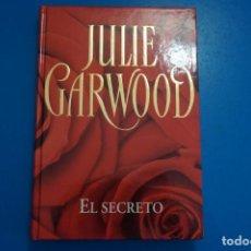 Libros: LIBRO DE JULIE GARWOOD EL SECRETO AÑO 2006 DE RBA EDITORES LOTE C. Lote 224191441