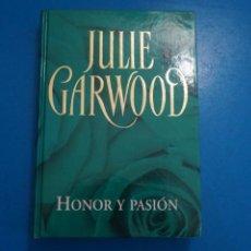 Libros: LIBRO DE JULIE GARWOOD HONOR Y PASION AÑO 2006 DE RBA EDITORES LOTE D. Lote 224198082