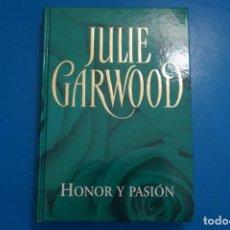 Libros: LIBRO DE JULIE GARWOOD HONOR Y PASION AÑO 2006 DE RBA EDITORES LOTE CH. Lote 224198532