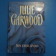 Libros: LIBRO DE JULIE GARWOOD SIN DESCANSO AÑO 2006 DE RBA EDITORES LOTE D. Lote 224198837