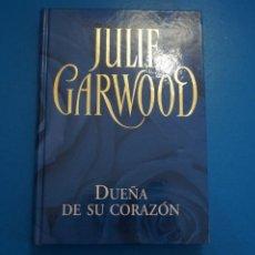 Libros: LIBRO DE JULIE GARWOOD DUEÑA DE SU CORAZON AÑO 2006 DE RBA EDITORES LOTE D. Lote 224198953