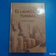Libros: LIBRO DE ANTONIO CABANAS EL LADRON DE TUMBAS AÑO 2006 DE RBA EDITORES LOTE A. Lote 224200060