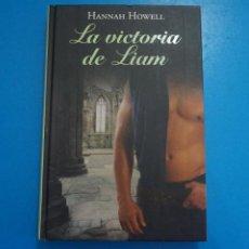 Libros: LIBRO DE HANNAH HOWELL LA VICTORIA DE LIAM AÑO 2011 DE RBA EDITORES LOTE A. Lote 224200366