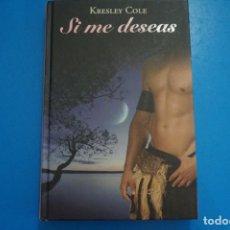 Libros: LIBRO DE KRESLEY COLE SI ME DESEAS AÑO 2011 DE RBA EDITORES LOTE A. Lote 224200667