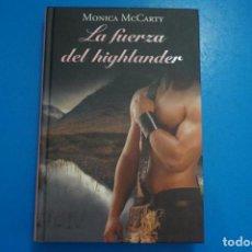 Libros: LIBRO DE MONICA MCCARTY LA FUERZA DEL HIGHLANDER AÑO 2011 DE RBA EDITORES LOTE A. Lote 224200957