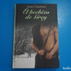 Libros: LIBRO DE JANET CHAPMAN EL HECHIZO DE GREY AÑO 2011 DE RBA EDITORES LOTE A. Lote 224201306