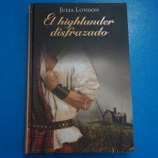Libros: LIBRO DE JULIA LONDON EL HIGHLANDER DISFRAZADO AÑO 2011 DE RBA EDITORES LOTE A. Lote 224201483