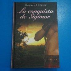 Libros: LIBRO DE HANNAH HOWELL LA CONQUISTA DE SIGIMOR AÑO 2011 DE RBA EDITORES LOTE A. Lote 224201751