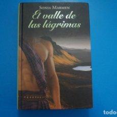 Libros: LIBRO DE SONIA MARMEN EL VALLE DE LAS LAGRIMAS AÑO 2011 DE RBA EDITORES LOTE B. Lote 224202251