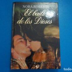 Libros: LIBRO DE NORA ROBERTS EL BAILE DE LOS DIOSES AÑO 2010 DE RBA EDITORES LOTE A. Lote 224203197