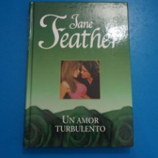 Libros: LIBRO DE JANE FEATHER UN AMOR TURBULENTO AÑO 2007 DE RBA EDITORES LOTE B. Lote 224203837