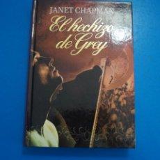 Libros: LIBRO DE JANET CHAPMAN EL HECHIZO DE GREY AÑO 2009 DE RBA EDITORES LOTE C. Lote 224204723