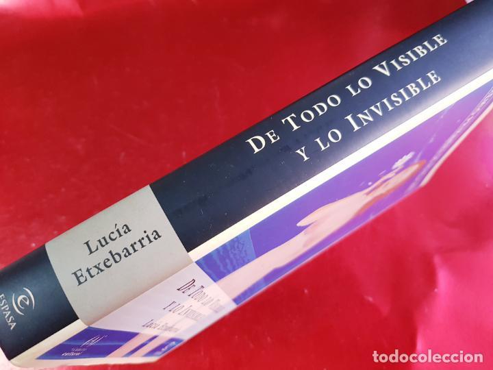 Libros: LIBRO-DE TODO LO VISIBLE Y LO INVISIBLE-LUCÍA ETXEBERRÍA-SOBRECUBIERTA-VER FOTOS - Foto 2 - 224254433