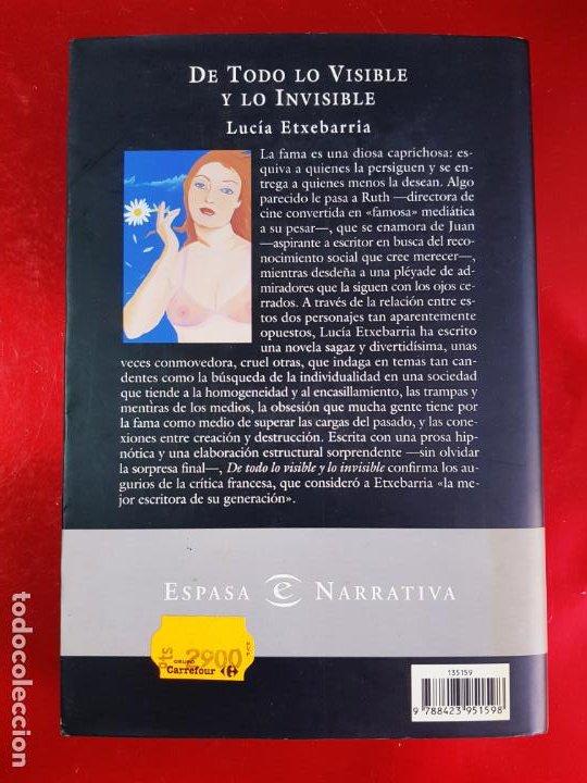 Libros: LIBRO-DE TODO LO VISIBLE Y LO INVISIBLE-LUCÍA ETXEBERRÍA-SOBRECUBIERTA-VER FOTOS - Foto 3 - 224254433
