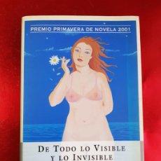 Libros: LIBRO-DE TODO LO VISIBLE Y LO INVISIBLE-LUCÍA ETXEBERRÍA-SOBRECUBIERTA-VER FOTOS. Lote 224254433