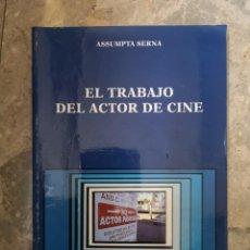 Libros: EL TRABAJO DEL ACTOR DE CINE ASSUMPTA SERNA. Lote 224276030