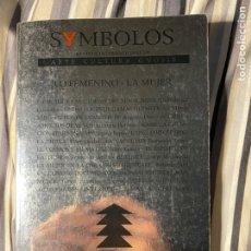 """Libros: SYMBOLOS 27 Y 28 - LO FEMENINO """"LA MUJER"""". Lote 224789632"""