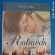 Livros: LIBRO DE KAREN ROBARDS ESCANDALOSO BANNING SISTERS I AÑO 2008 DE RBA EDITORES LOTE E. Lote 224883581