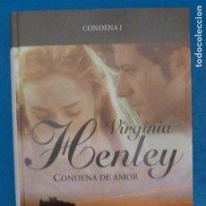 Livros: LIBRO DE VIRGINIA HENLEY CONDENA DE AMOR CONDENA I AÑO 2008 DE RBA EDITORES LOTE E. Lote 224884055