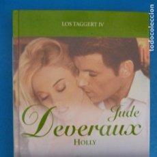 Livros: LIBRO DE JUDE DEVERAUX HOLLY LOS TAGGERT IV AÑO 2008 DE RBA EDITORES LOTE G. Lote 224885246