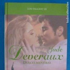 Livros: LIBRO DE JUDE DEVERAUX DULCES MENTIRAS LOS TAGGERT III AÑO 2008 DE RBA EDITORES LOTE G. Lote 224885961